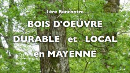 Bois d'œuvre durable et local en Mayenne