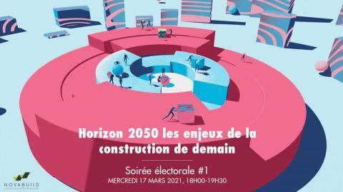 Soirée électorale #1 | Horizons 2050 : les enjeux de la construction de demain