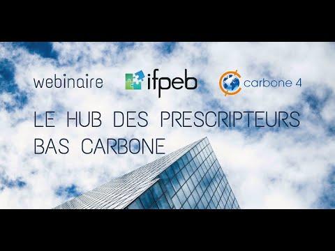 Webinar  Le Hub des prescripteurs bas carbone - Carbone 4& l'IFPEB