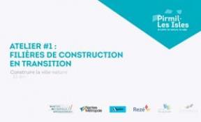 Pirmil-Les Isles : atelier #1 filières de construction en transition